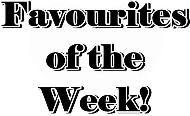 favourites of the week