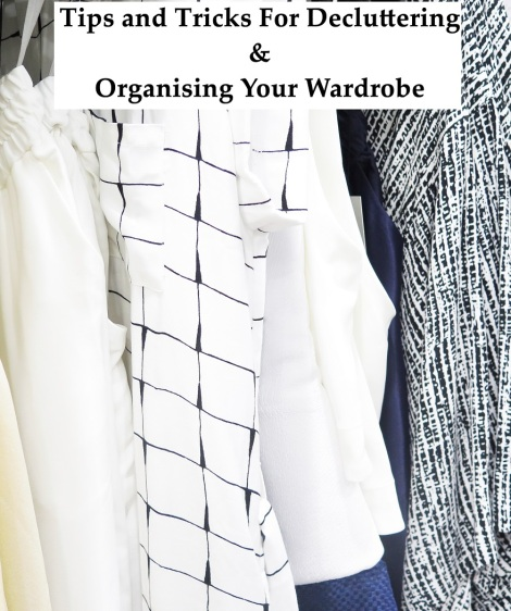 tips and tricks for decluttering and organising your wardrobe